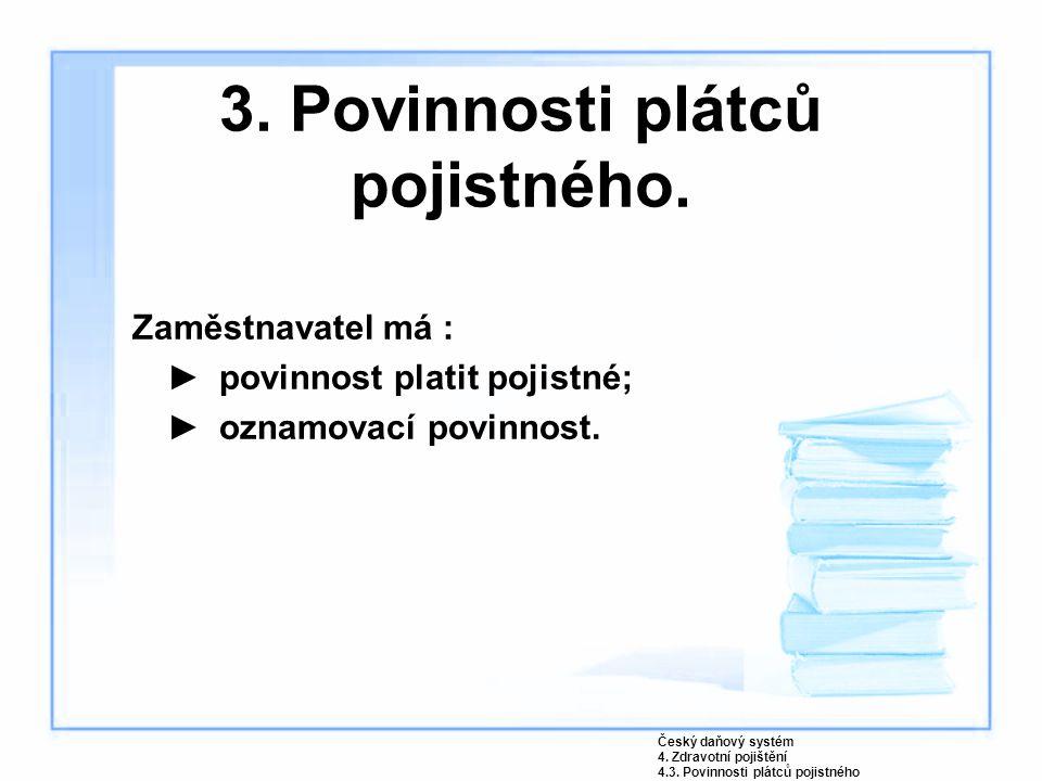 3. Povinnosti plátců pojistného.