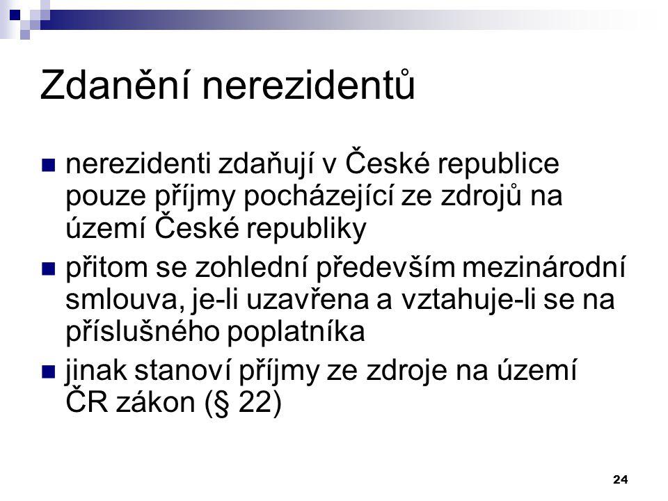 Zdanění nerezidentů nerezidenti zdaňují v České republice pouze příjmy pocházející ze zdrojů na území České republiky.