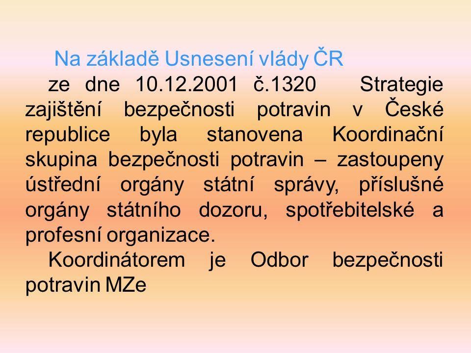 Na základě Usnesení vlády ČR