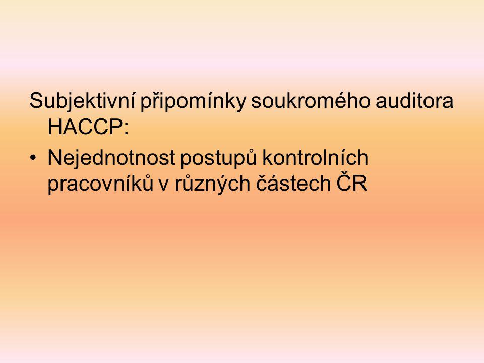 Subjektivní připomínky soukromého auditora HACCP: