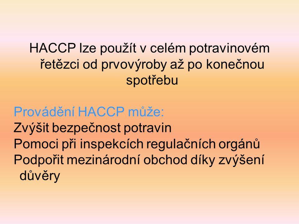 HACCP lze použít v celém potravinovém řetězci od prvovýroby až po konečnou spotřebu