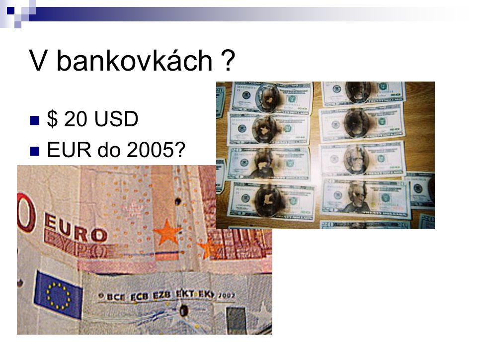 V bankovkách $ 20 USD EUR do 2005