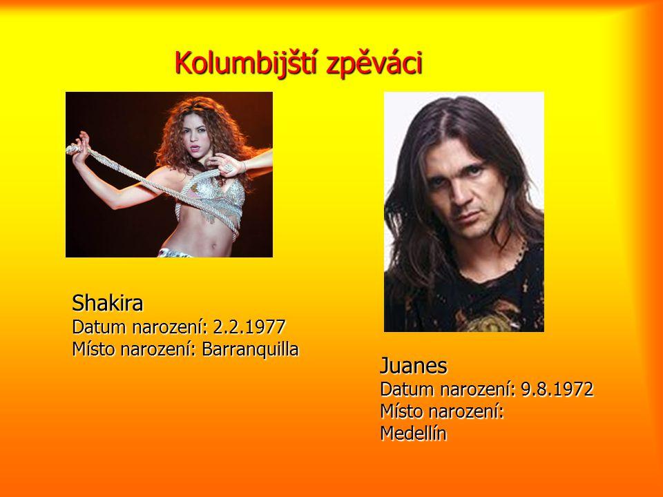 Kolumbijští zpěváci Shakira Juanes Datum narození: 2.2.1977