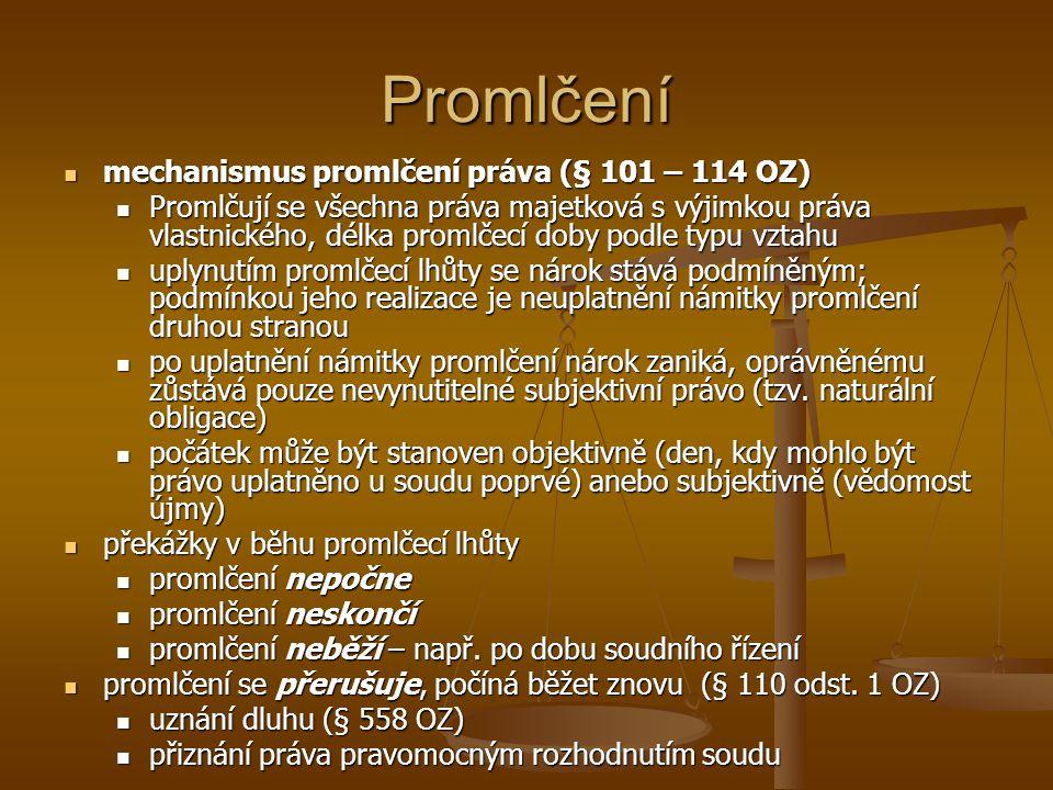 Promlčení mechanismus promlčení práva (§ 101 – 114 OZ)