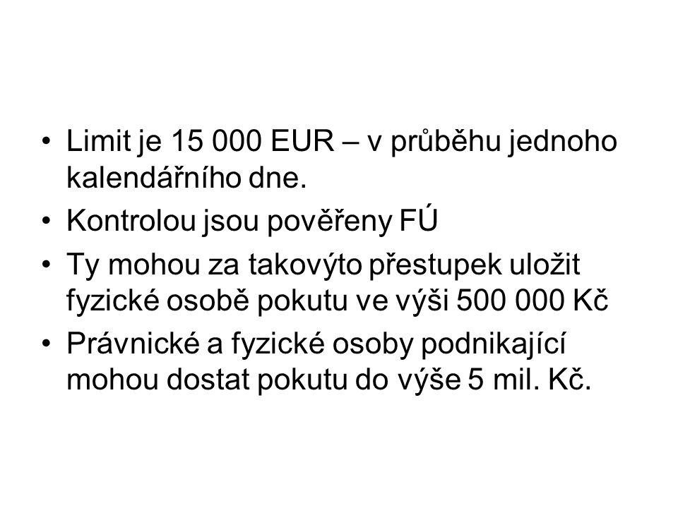 Limit je 15 000 EUR – v průběhu jednoho kalendářního dne.