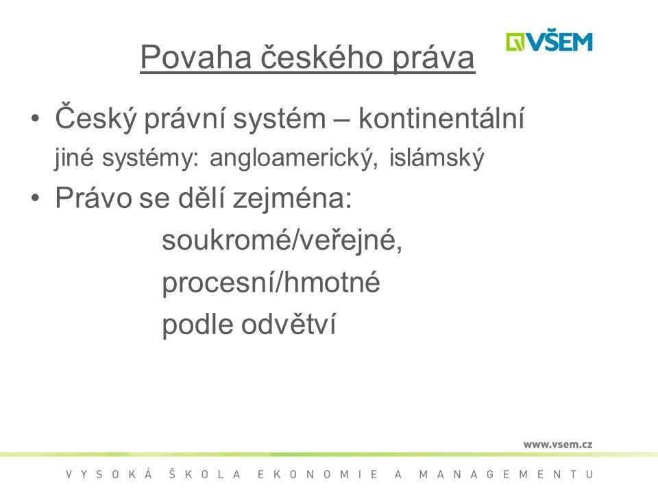 Povaha českého práva Český právní systém – kontinentální