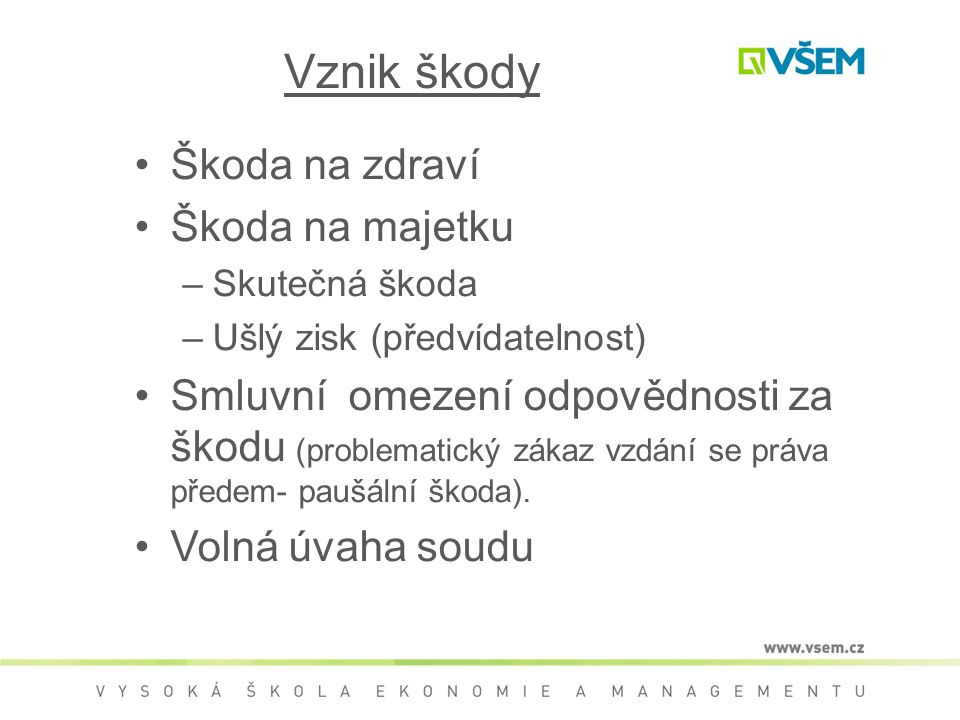 Vznik škody Škoda na zdraví Škoda na majetku