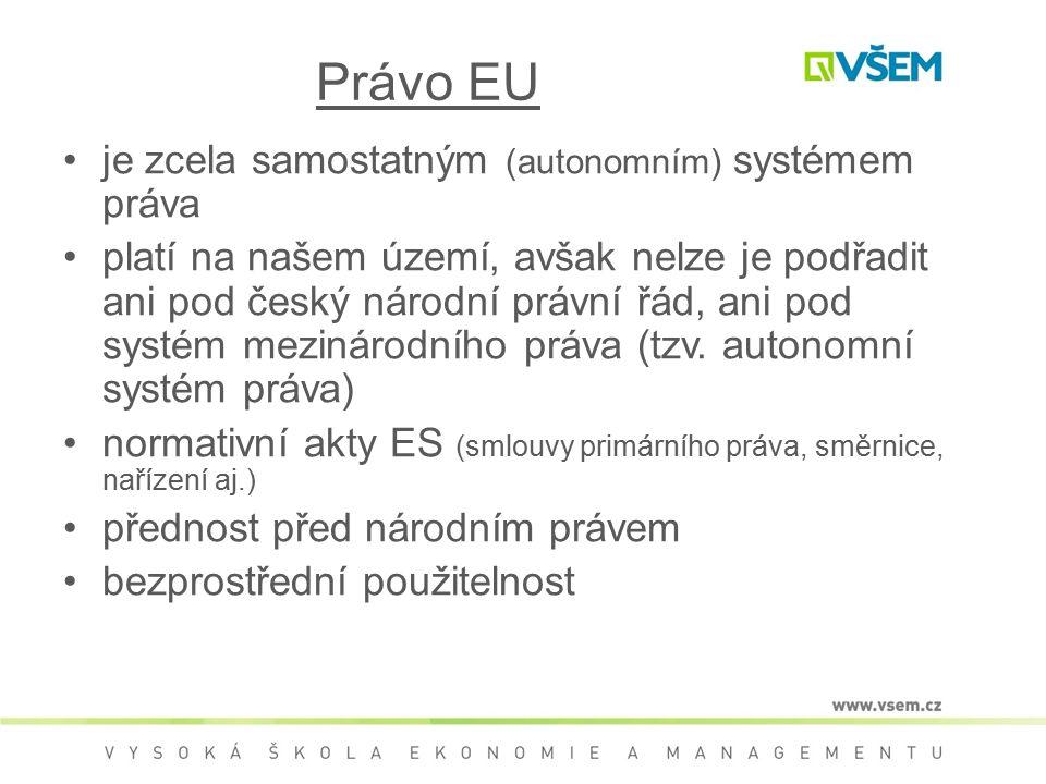 Právo EU je zcela samostatným (autonomním) systémem práva