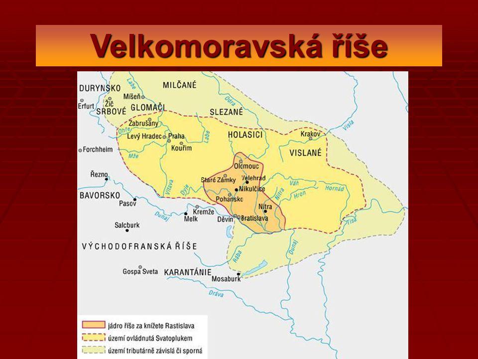 Velkomoravská říše Velkomoravská říše