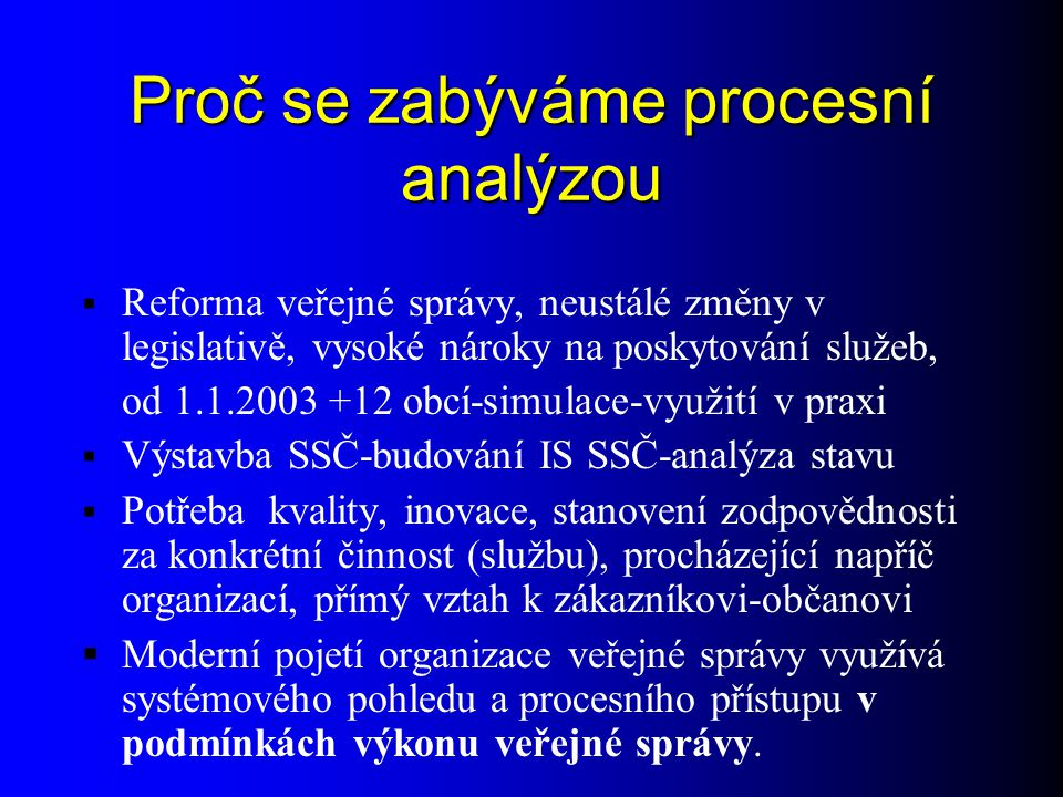 Proč se zabýváme procesní analýzou