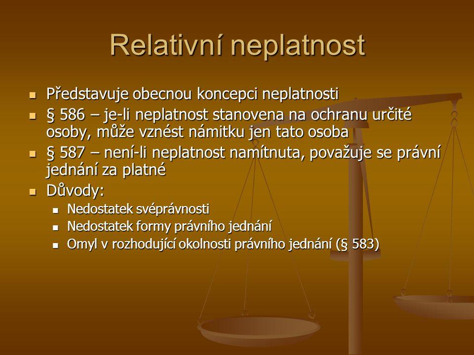 Relativní neplatnost Představuje obecnou koncepci neplatnosti