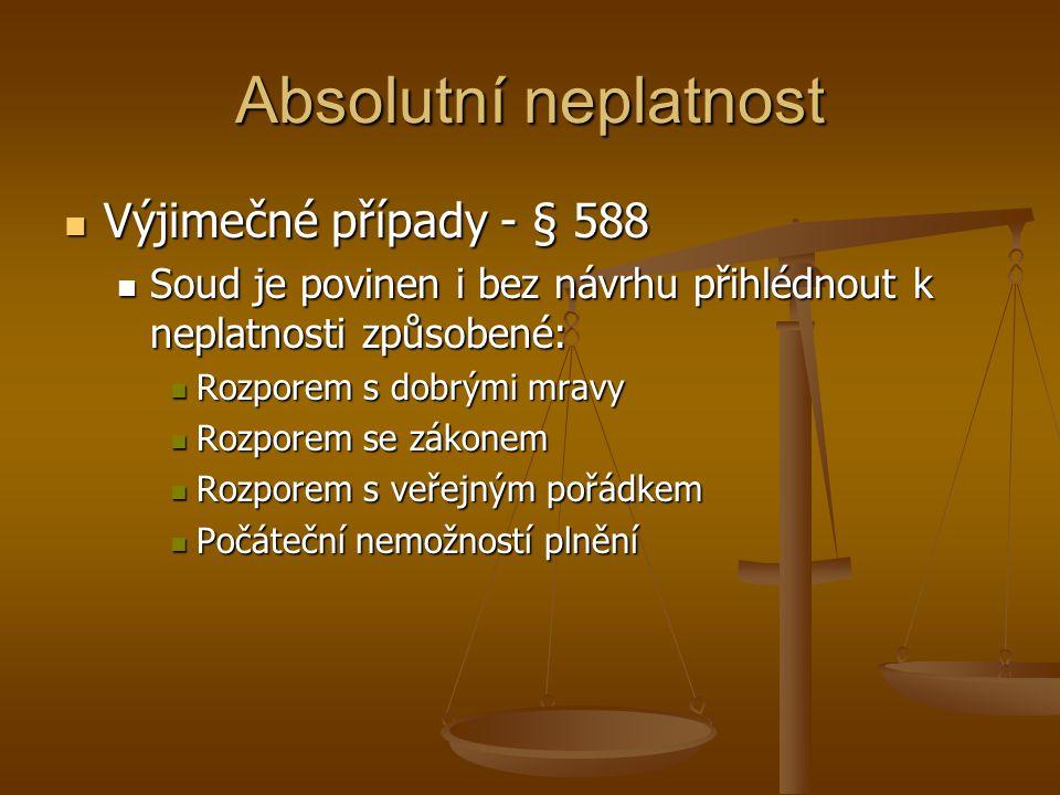 Absolutní neplatnost Výjimečné případy - § 588