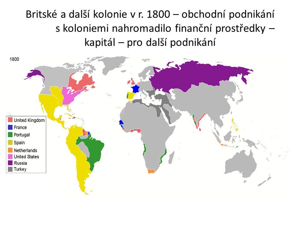 Britské a další kolonie v r. 1800 – obchodní podnikání