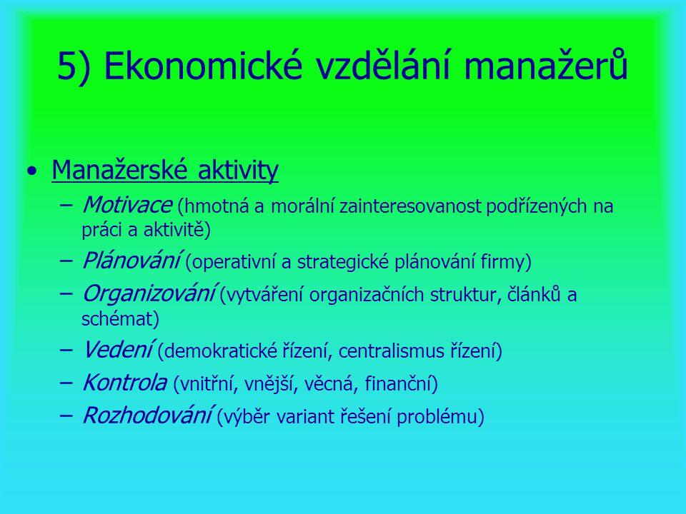 5) Ekonomické vzdělání manažerů