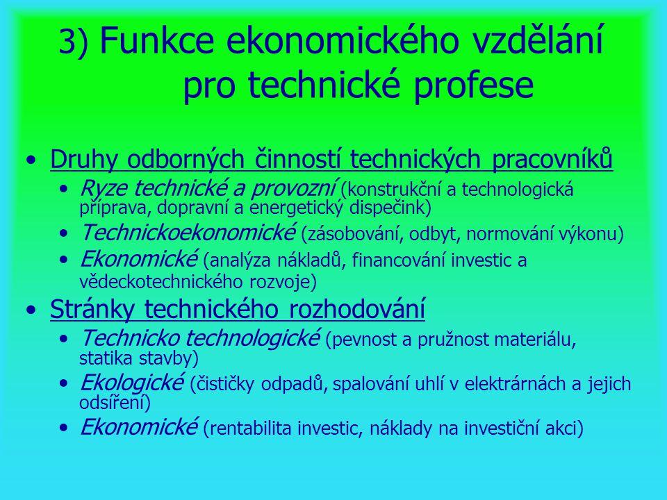 3) Funkce ekonomického vzdělání pro technické profese