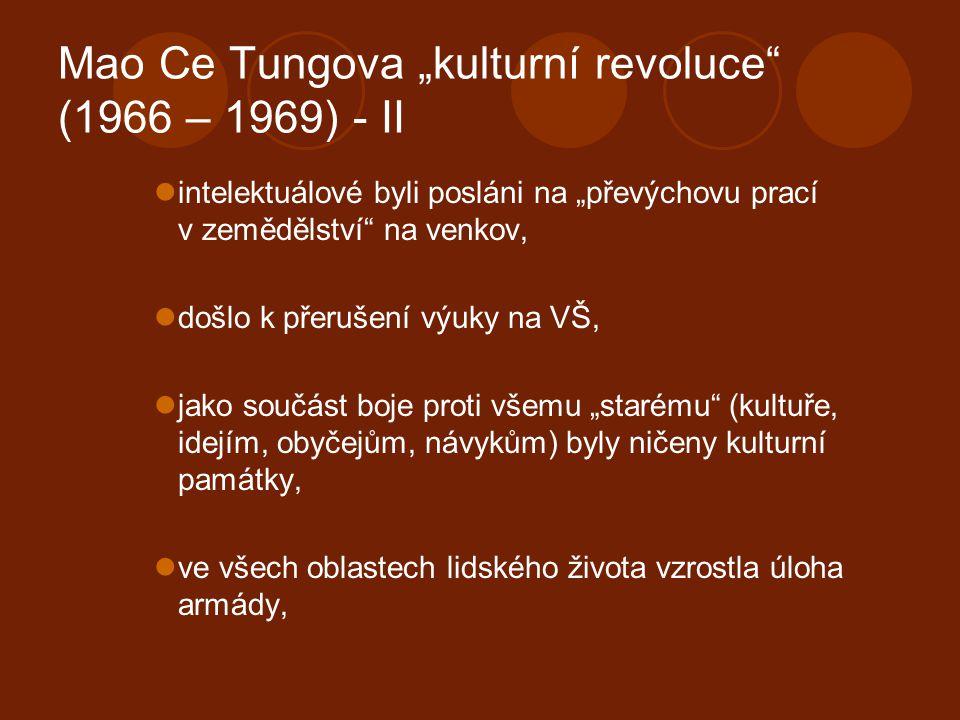 """Mao Ce Tungova """"kulturní revoluce (1966 – 1969) - II"""