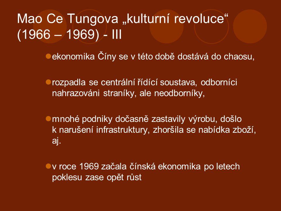 """Mao Ce Tungova """"kulturní revoluce (1966 – 1969) - III"""