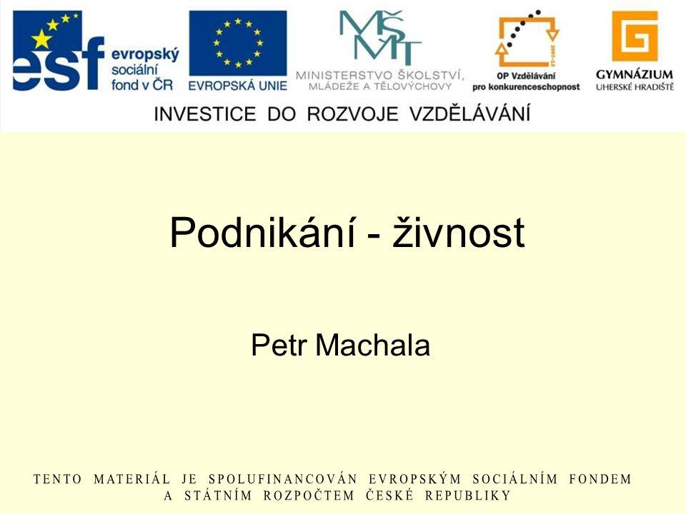 Podnikání - živnost Petr Machala