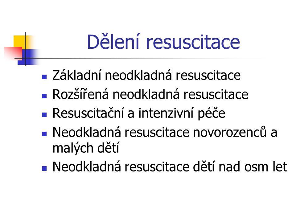 Dělení resuscitace Základní neodkladná resuscitace