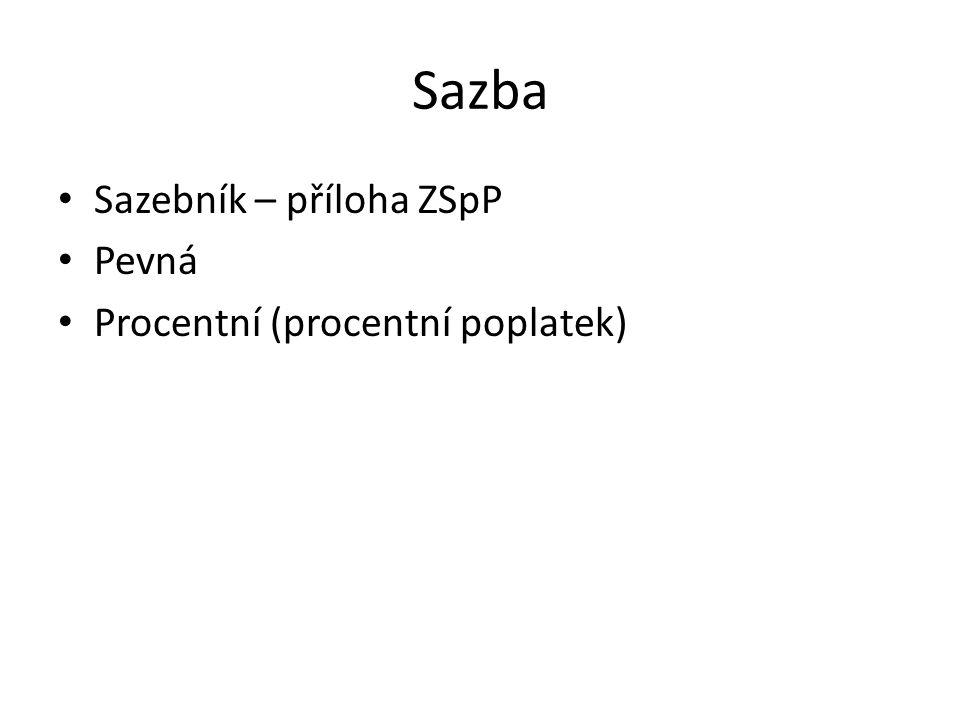 Sazba Sazebník – příloha ZSpP Pevná Procentní (procentní poplatek)
