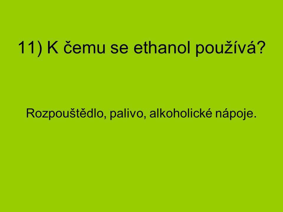 11) K čemu se ethanol používá