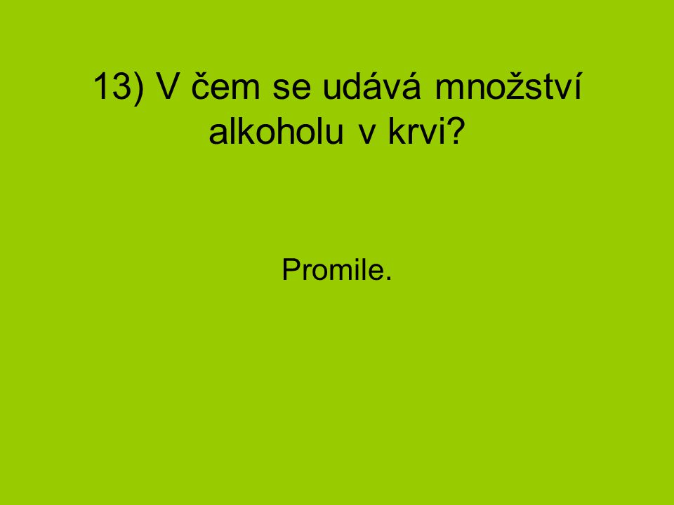 13) V čem se udává množství alkoholu v krvi