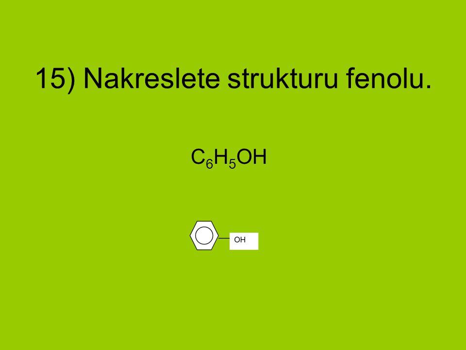 15) Nakreslete strukturu fenolu.