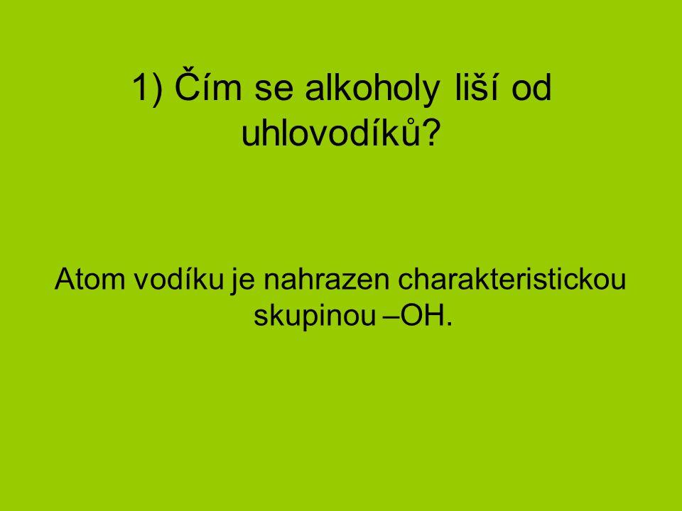 1) Čím se alkoholy liší od uhlovodíků