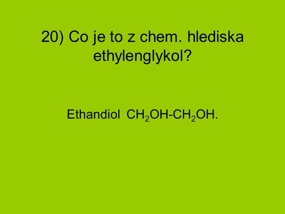 20) Co je to z chem. hlediska ethylenglykol