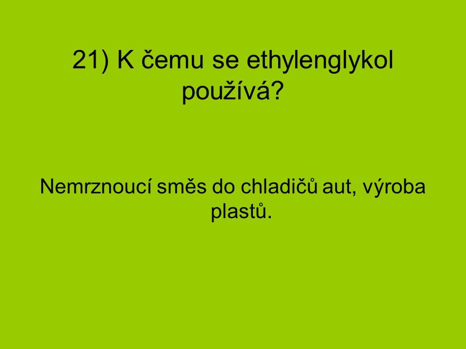 21) K čemu se ethylenglykol používá