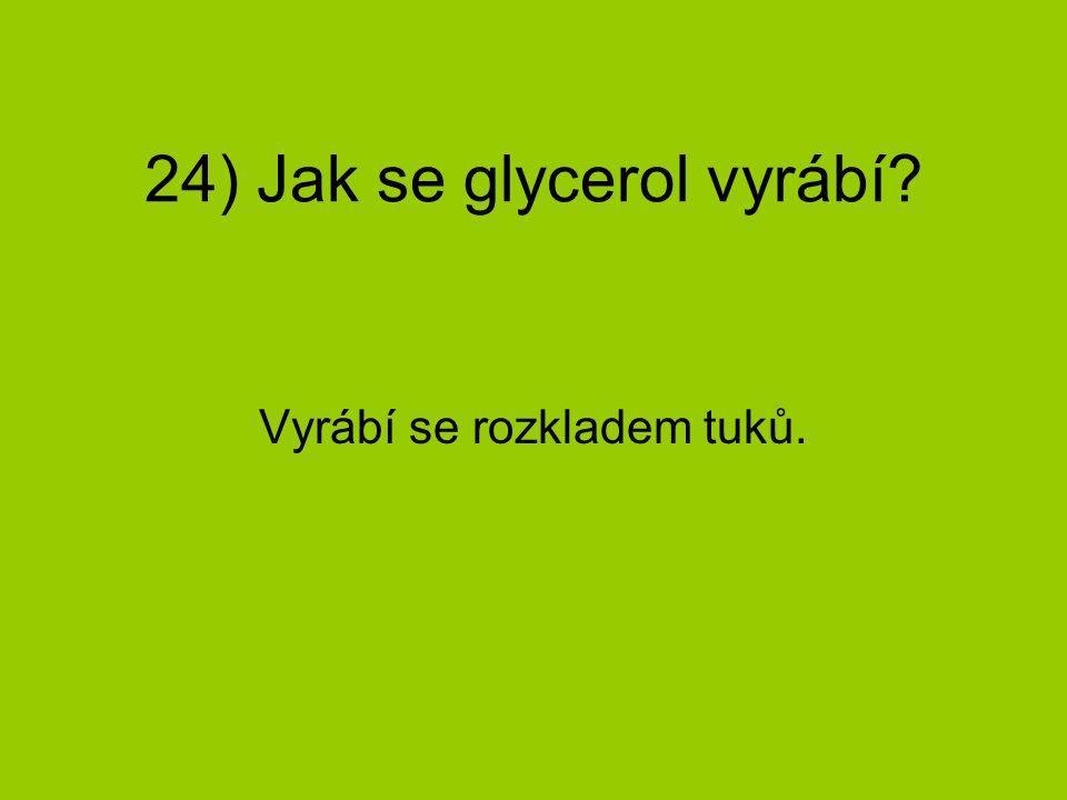 24) Jak se glycerol vyrábí