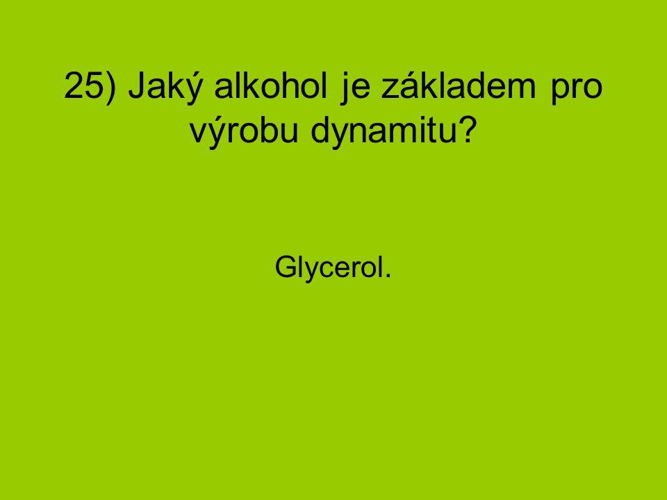 25) Jaký alkohol je základem pro výrobu dynamitu