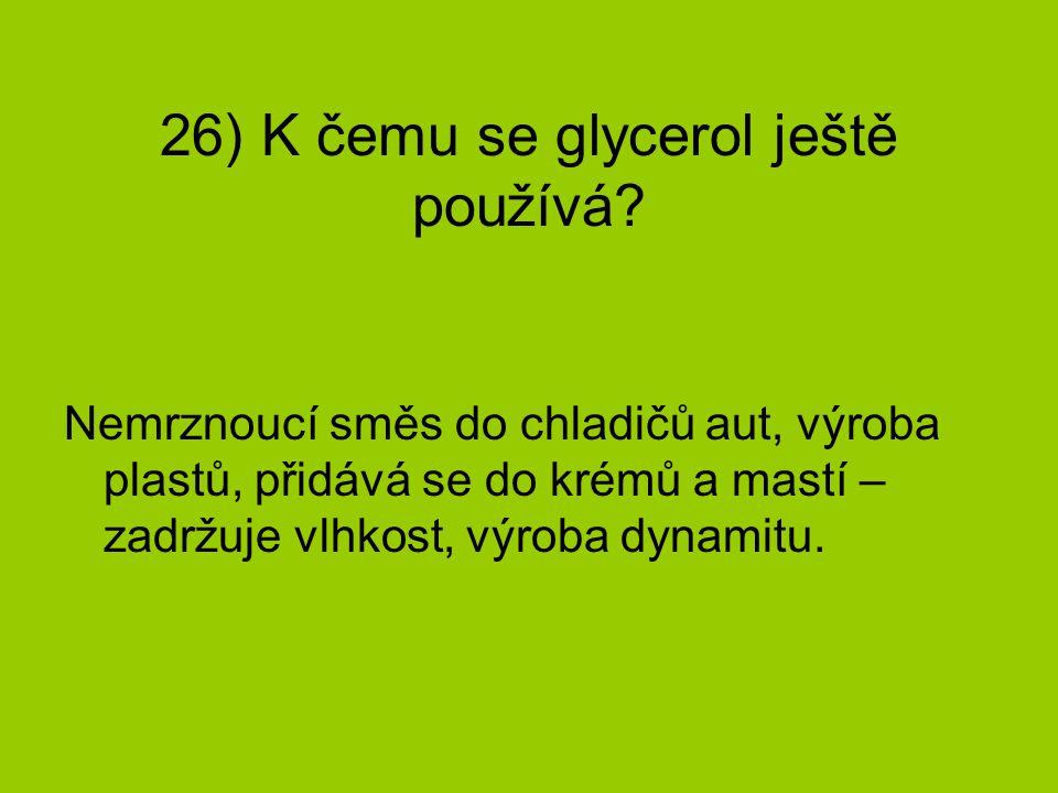 26) K čemu se glycerol ještě používá