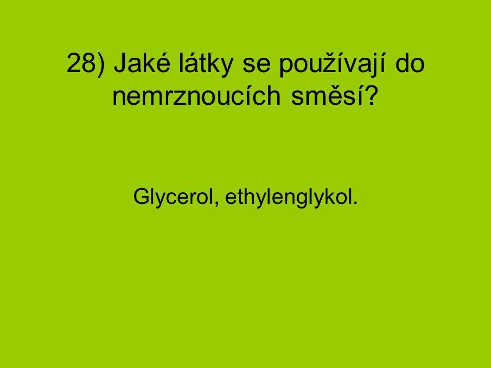 28) Jaké látky se používají do nemrznoucích směsí