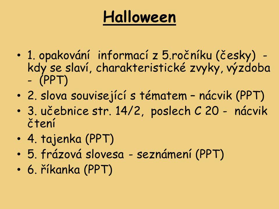 Halloween 1. opakování informací z 5.ročníku (česky) - kdy se slaví, charakteristické zvyky, výzdoba - (PPT)