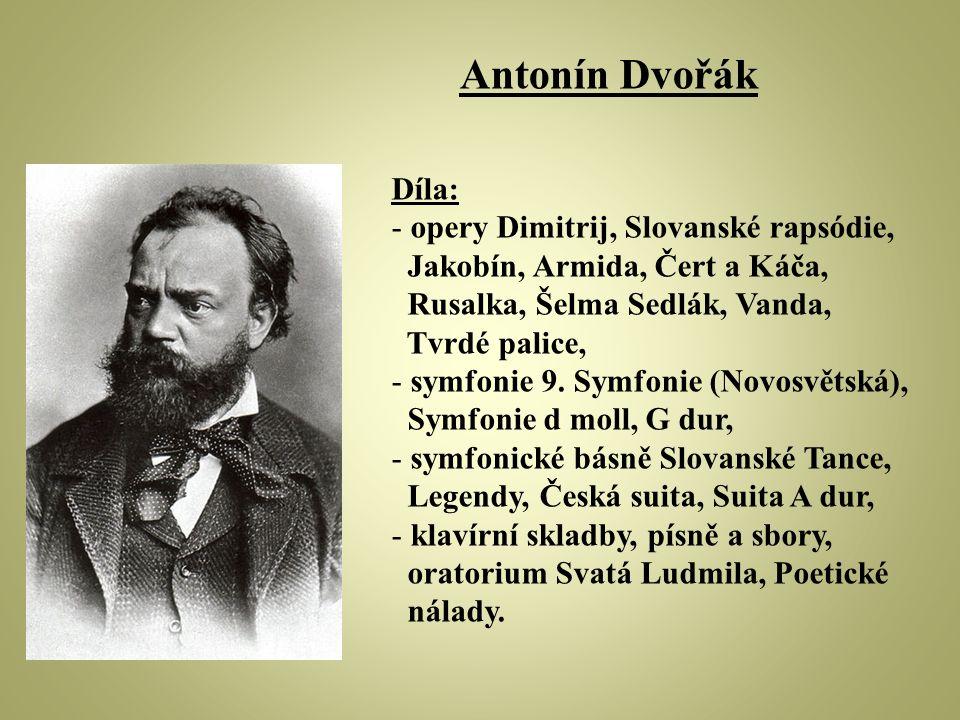 Antonín Dvořák Díla: opery Dimitrij, Slovanské rapsódie,