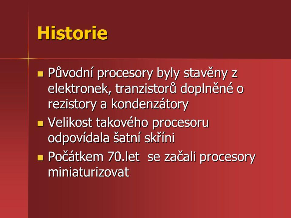 Historie Původní procesory byly stavěny z elektronek, tranzistorů doplněné o rezistory a kondenzátory.