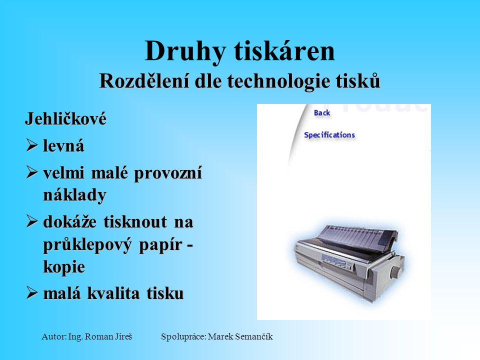 Druhy tiskáren Rozdělení dle technologie tisků
