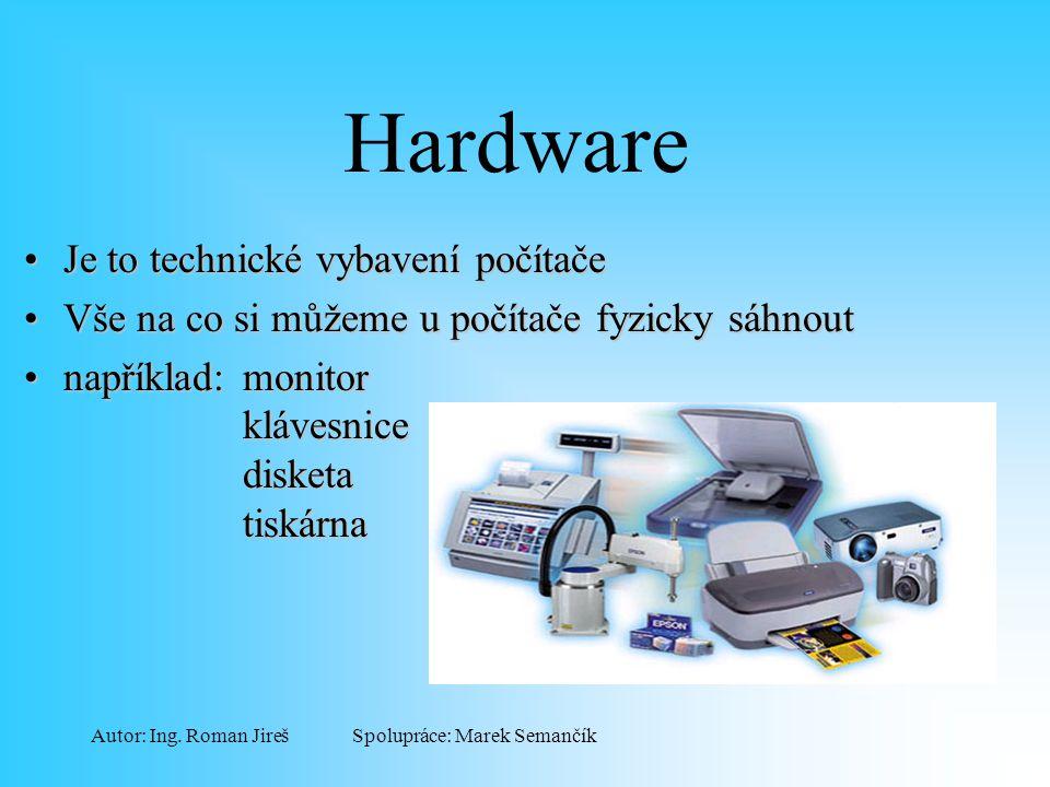 Hardware Je to technické vybavení počítače