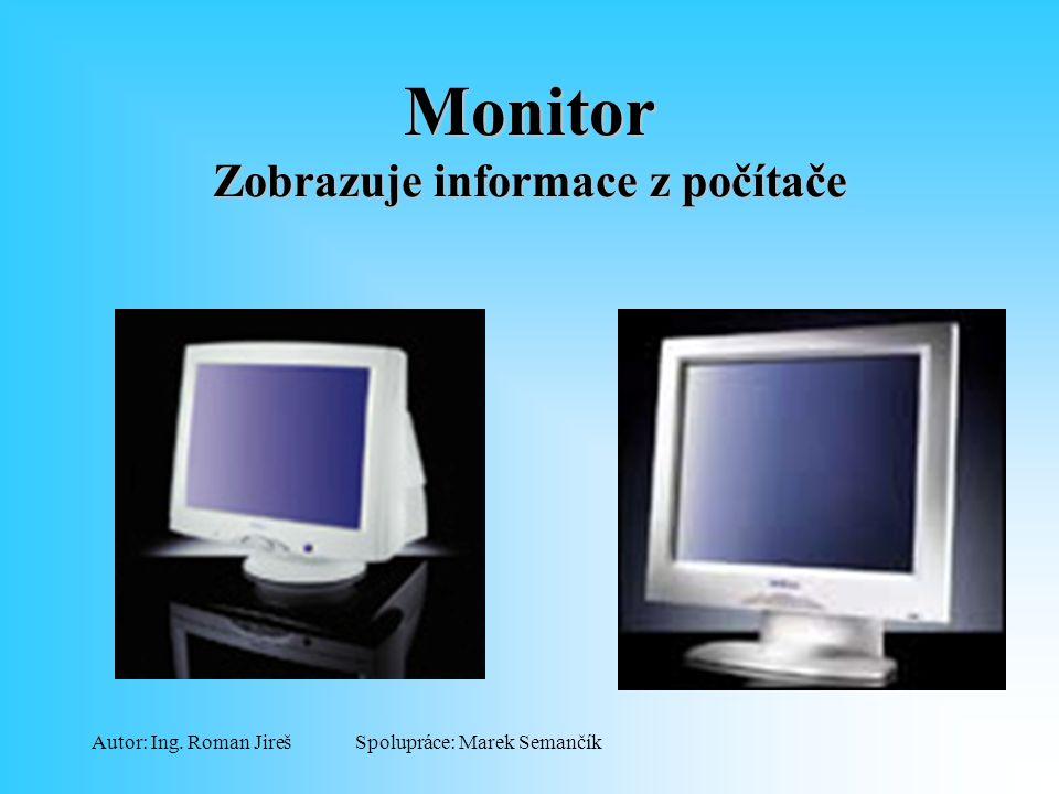 Monitor Zobrazuje informace z počítače
