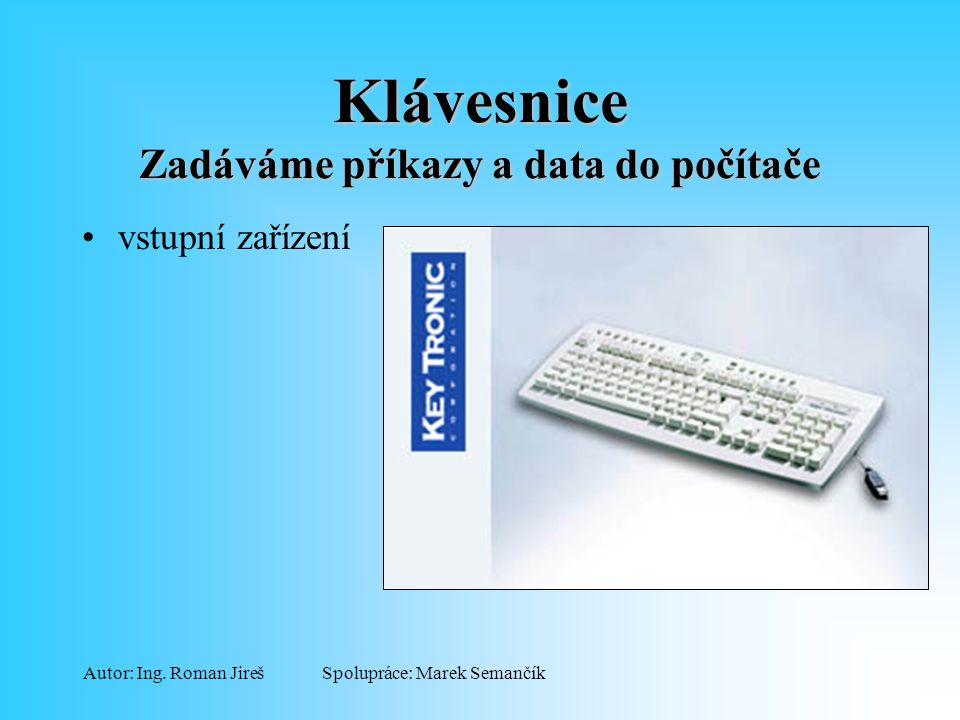 Klávesnice Zadáváme příkazy a data do počítače