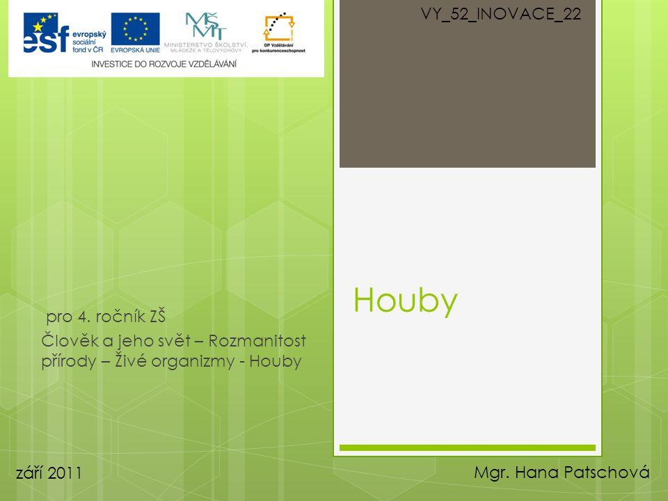 Houby VY_52_INOVACE_22 pro 4. ročník ZŠ