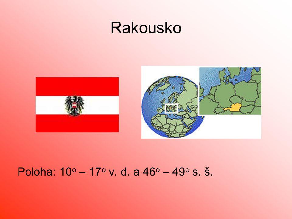 Rakousko Poloha: 10o – 17o v. d. a 46o – 49o s. š.