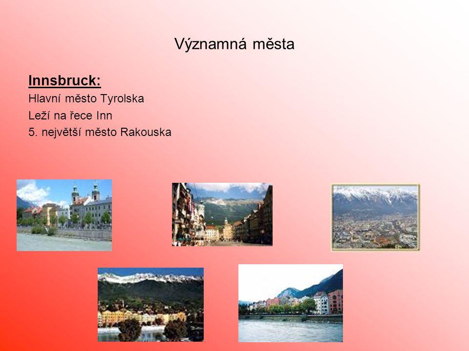 Významná města Innsbruck: Hlavní město Tyrolska Leží na řece Inn