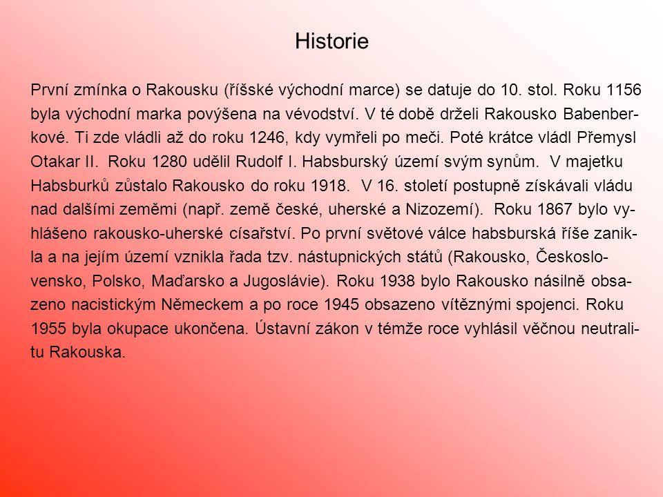 Historie První zmínka o Rakousku (říšské východní marce) se datuje do 10. stol. Roku 1156.