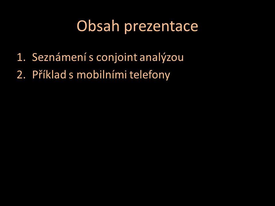 Obsah prezentace Seznámení s conjoint analýzou