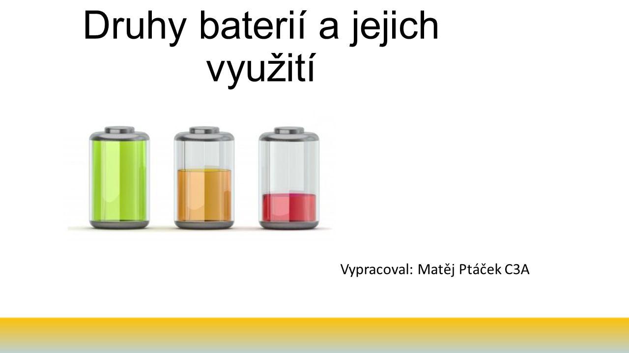 Druhy baterií a jejich využití