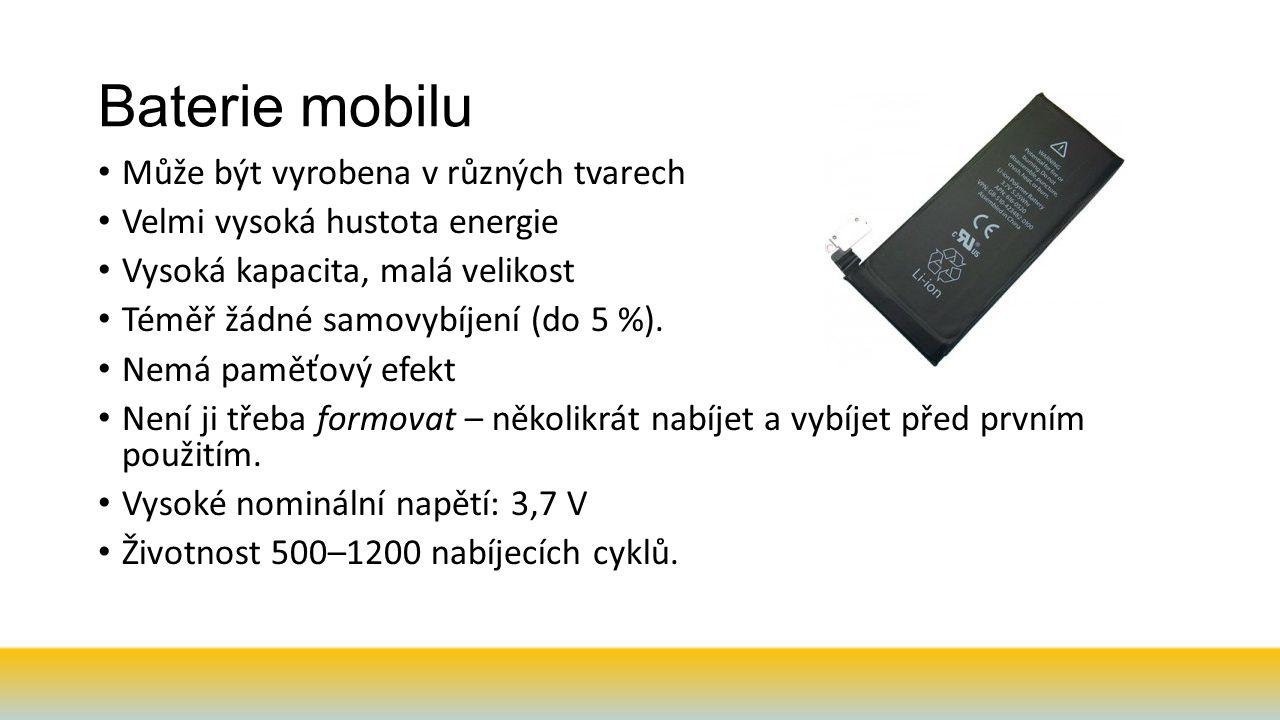 Baterie mobilu Může být vyrobena v různých tvarech