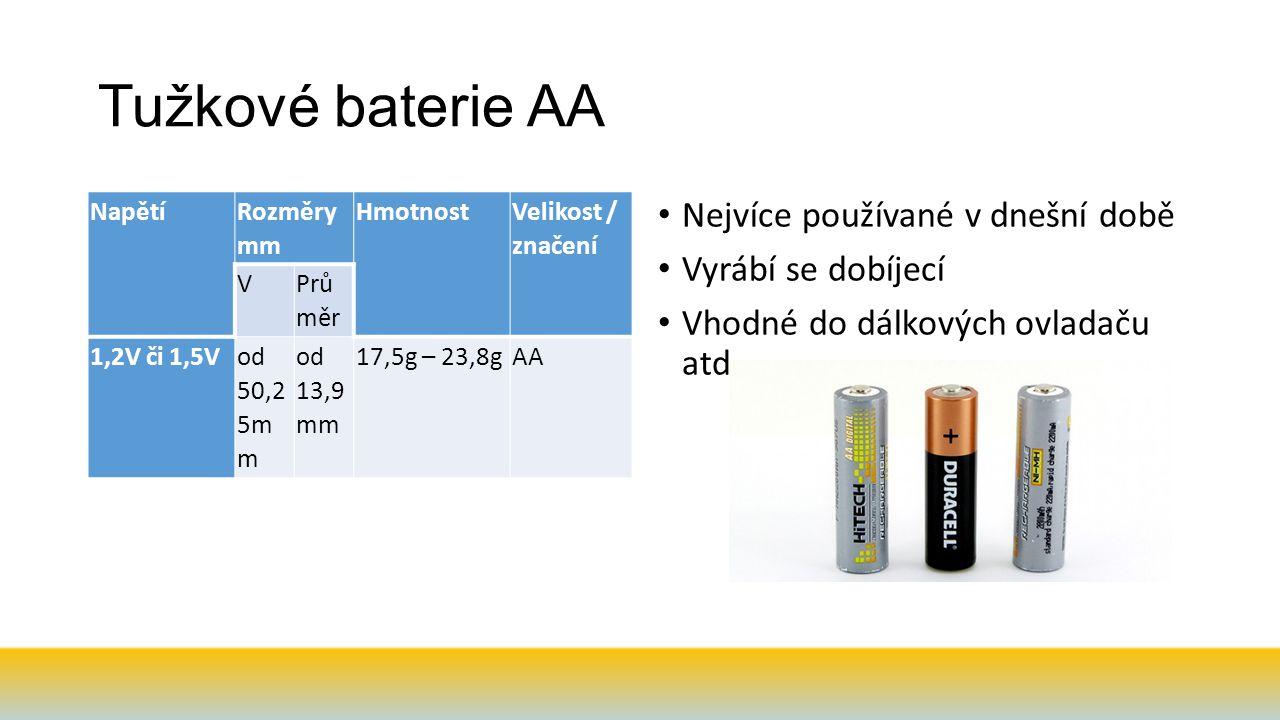 Tužkové baterie AA Nejvíce používané v dnešní době Vyrábí se dobíjecí