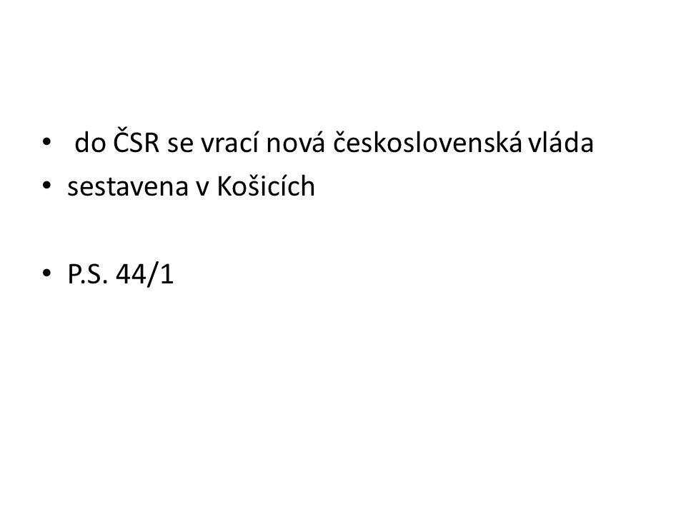 do ČSR se vrací nová československá vláda